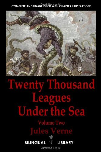 Twenty Thousand Leagues Under The Sea-Vingt Mille Lieues Sous Les Mers: English-French Parallel Text Paperback Edition Volume Two by Jules Verne (2011-10-01)
