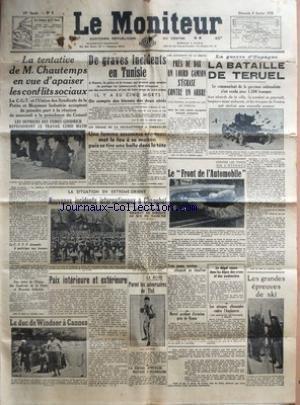 MONITEUR (LE) [No 9] du 09/01/1938 - LA TENTATIVE DE CHAUTEMPS EN VUE D'APAISER LES CONFLITS SOCIAUX - LES OUVRIERS DES USINES GOODRICH - INCIDENTS EN TUNISIE - LA GUERRE EN ESPAGNE - LA BATAILLE DE TERUEL - CONTRE LES TAXES SUR L'ESSENCE - LE SKI - LES ATTAQUES ALLEMANDES CONTRE L'ANGLETERRE - LA BOXE - THIL ET APOSTOLI - LE DUC DE WINDSOR A CANNES - EN EXTREME-ORIENT - INCIDENTS INTERNATIONAUX A CHANGHAI - DRAME DE LA NEURASTHENIE A VERSAILLES - LES EPOUX LEGENDRE par Collectif