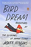 A heart-stopping narrative of risk and courage, Bird Dream tells the story of the remarkable men and women who pioneered the latest advances in aerial explorationand, from skydiving to BASE jumping to wingsuit flying and made history with their darin...