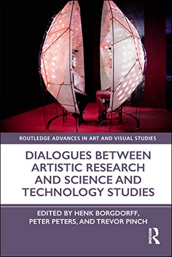 Dialogues Between Artistic Research and Science and Technology Studies (Routledge Advances in Art and Visual Studies) (English Edition)
