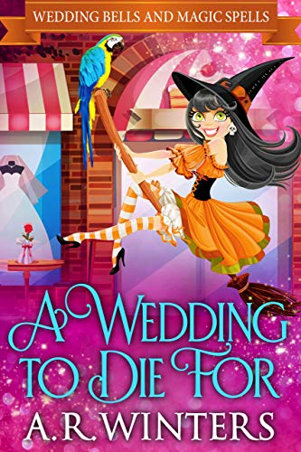 A Wedding to Die For: Wedding Bells and Magic Spells (English Edition)