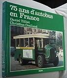 75 ans d'autobus en France