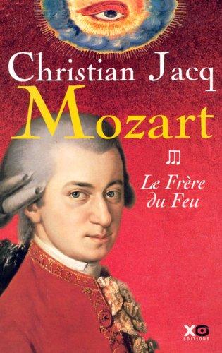 Mozart, Tome 3 : Le Frère du Feu par Christian Jacq