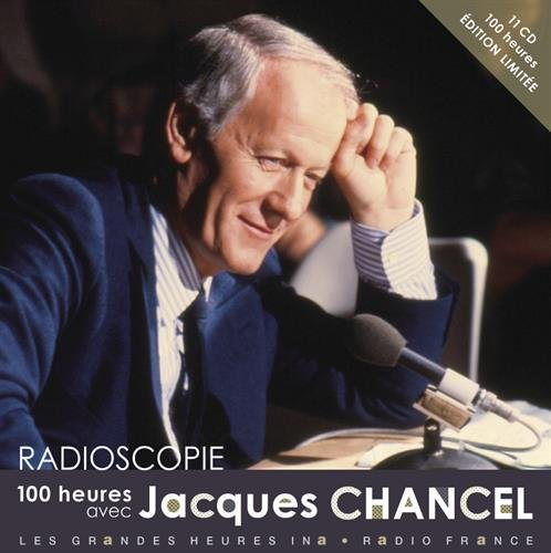 100 heures avec Jacques Chancel (11CD audio) par Jacques Chancel, Collectif
