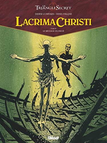 Lacrima Christi - Tome 04: Le message du passé par Didier Convard