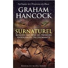 Surnaturel - Rencontres avec les premiers enseignants de l'humanité de Graham Hancock,Sylvain Tristan (Traduction) ( 15 octobre 2009 )