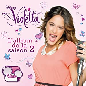Violetta l 39 album de la saison 2 multi artistes samuel nascimento musique - Musique violetta saison 2 ...