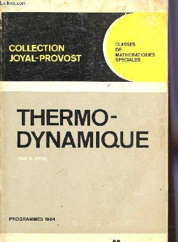 THERMODYNAMIQUE / COLLECTION JOYAL-PROVOST - CLASSES DE MATHEMATIQUES SPECIALES / PROGRAMMES 1964.