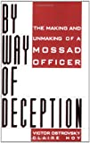 By Way of Deception: The Making and Unmaking of a Mossad Officer