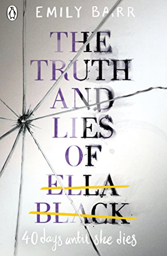The Truth and Lies of Ella Black by [Barr, Emily]
