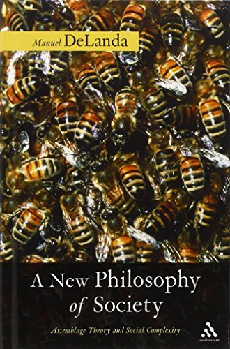 A New Philosophy of Society: Assemblage Theory and Social Complexity by Manuel Delanda (2006-09-14)
