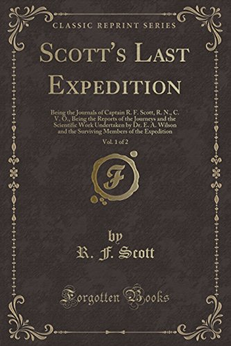scotts-last-expedition-vol-1-of-2-being-the-journals-of-captain-r-f-scott-r-n-c-v-o-being-the-report