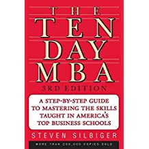 The Ten-Day MBA 3rd Ed. by Steven A. Silbiger (2005-08-23)