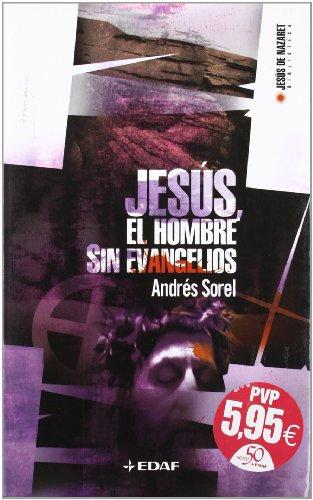 Jesús. El hombre sin evangelios (Biblioteca de Jesús de Nazaret)