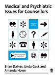 Medical and Psychiatric Issues for Counsellors, Second Edition (Professional Skills for Counsellors Series)