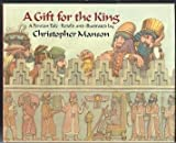 A Gift for the King: A Persian Tale by Christopher Manson (1989-03-03)