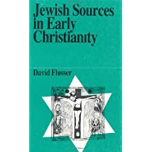 Jewish Sources in Early Christianity (Jewish Thought) by David Flusser (1989-12-02)
