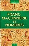 Franc-maçonnerie et nombres par Delclos
