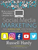 Social Media Marketing: The Ultimate Winner's Path To Make Glorious Cash With Facebook, Instagram, Snapchat, Twitter & Youtube (With Bonus Section!) (The Winner's Series)