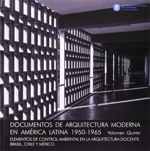 Documentos de arquitectura moderna en América Latína 1950-1965 Vol. V (Documentos de arquitectura moderna en América Latina 1950-1965)
