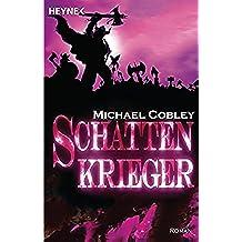 Schattenkrieger: Roman (German Edition)