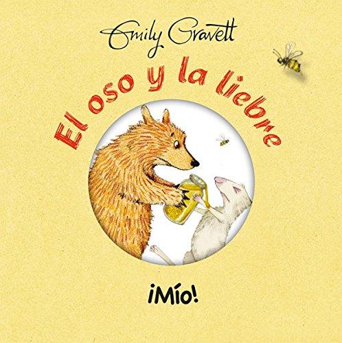 El oso y la liebre:¡Mío! (PICARONA) por EMILY GRAVETT