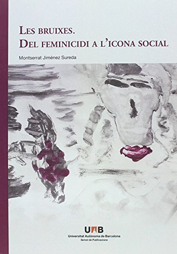 Bruixes. Del feminicidi històric a la icona social