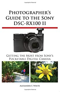 Photographer's Guide to the Sony Dsc-Rx100 II (1937986187) | Amazon Products