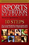 The Sports Nutrition Handbook: Best bodybuilding supplements for fitness workout routines; creatine, casein, whey; build muscle, burn fat, personal trainer in a book; tracker sheets. by Steven D. Spainhower (2013-02-04)