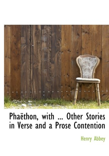Phaëthon, with ... Other Stories in Verse and a Prose Contention