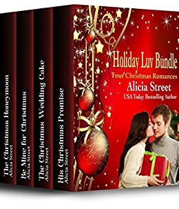 Holiday Luv Bundle: Four Christmas Romances by [Street, Alicia]