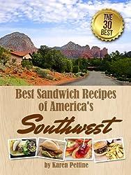Best Sandwich Recipes of America's Southwest: The 30 Best Sandwiches (Simple Sandwich Recipes) (English Edition)