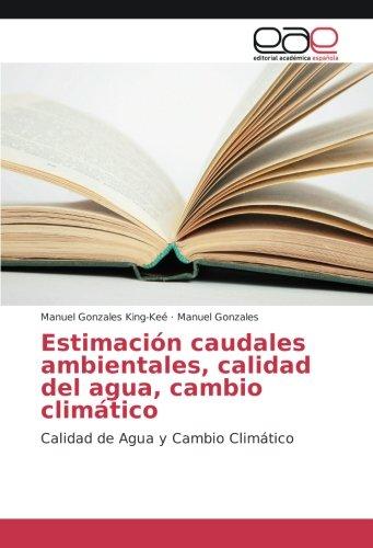 Estimación caudales ambientales, calidad del agua, cambio climático: Calidad de Agua y Cambio Climático