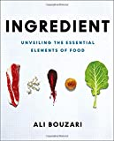Ingredient. The True Elements Of Cooking