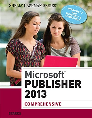 Microsoft® Publisher 2013: Comprehensive (Shelly Cashman)
