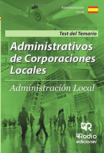 Administrativos de Corporaciones Locales. Test del Temario. Segunda edicion