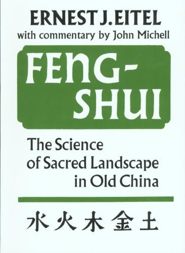 Feng Shui: Science of Sacred Landscape in Old China by Ernest Eitel (1993-06-01)