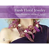 Fresh Floral Jewelry: Creating Wearable Art with Wendy Andrade