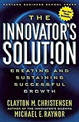 [(The Innovator's Solution : Creating and Sustaining Successful Growth)] [By (author) Clayton M. Christensen ] published on (October, 2003)