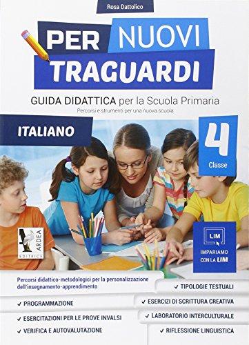 Per nuovi traguardi. Italiano. Per la scuola elementare. Con CD-ROM: 4