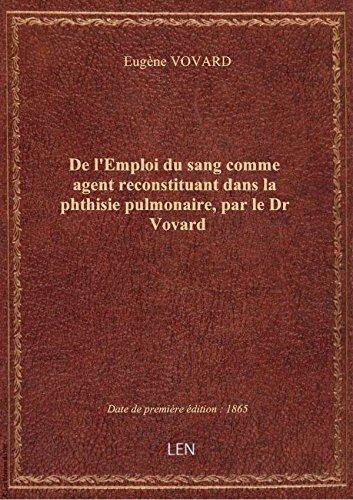 de-lemploi-du-sang-comme-agent-reconstituant-dans-la-phthisie-pulmonaire-par-le-dr-vovard