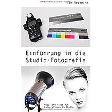 Einführung in die Studio-Fotografie: Nützliche Tipps zum Fotografieren im Studio