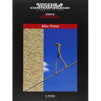 Rocche & Scultori Contemporanei. Alex Pinna