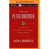 A Year with Peter Drucker: 52 Weeks of Coaching for Leadership Effectiveness by Joseph A. Maciariello (2015-09-08)