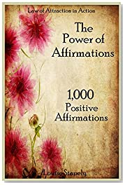 The Power of Affirmations - 1,000 Positive Affirmations: Volume 2 (Law of Attraction in Action)