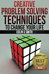 Creative Problem Solving Techniques To Change Your Life by Colin G Smith (2013-06-28)