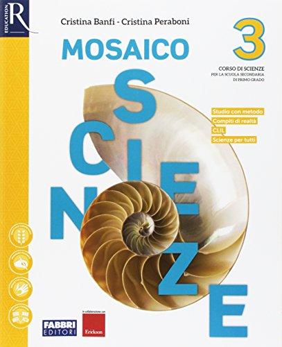 Mosaico scienze. Per la Scuola media. Con e-book. Con 2 espansioni online: 3