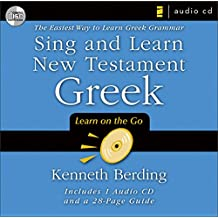 Sing and Learn New Testament Greek: The Easiest Way to Learn Greek Grammar [With 28 Page Guide]