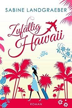 Zufällig Hawaii (… Hawaii 1) von [Landgraeber, Sabine]