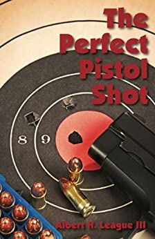 The Perfect Pistol Shot von [League III, Albert H.]